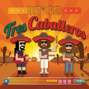 Aristocrats_Tres_Caballeros